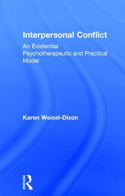 Interpersonal Conflict: An Existential Psychotherapeutic and Practical Model Cover Image