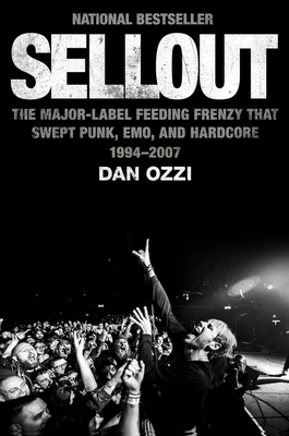 Sellout: The Major-Label Feeding Frenzy That Swept Punk, Emo, and Hardcore (1994–2007) Cover Image
