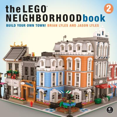 The LEGO Neighborhood Book 2: Build Your Own City! Cover Image