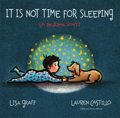 It's Not Time for Sleeping by Lisa Graff