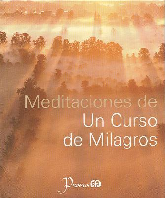 Meditaciones de un Curso de Milagros = A Course in Miracles Cover Image