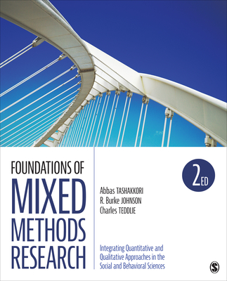 Foundations of Mixed Methods Research: Integrating Quantitative and Qualitative Approaches in the Social and Behavioral Sciences (Applied Social Research Methods) Cover Image