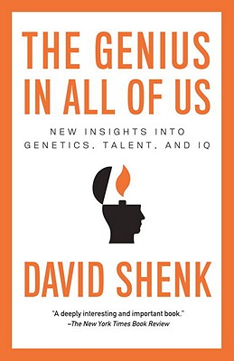The Genius in All of Us: New Insights into Genetics, Talent, and IQ Cover Image