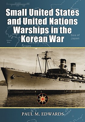 Small United States and United Nations Warships in the Korean War Cover Image