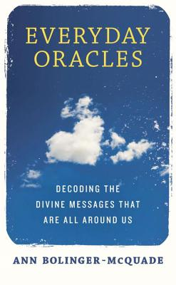 Everyday Oracles: Decoding the Divine Messages That Are All Around Us Cover Image