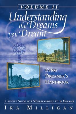 Understanding the Dreams You Dream, Vol. 2: Every Dreamer's Handbook Cover Image
