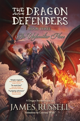 The Dragon Defenders - Book Three: An Unfamiliar Place Cover Image
