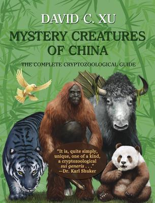 Mystery Creatures of China: The Complete Cryptozoological Guide Cover Image