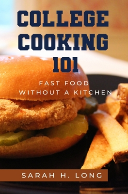 College Cooking 101: Fast Food Without a Kitchen Cover Image