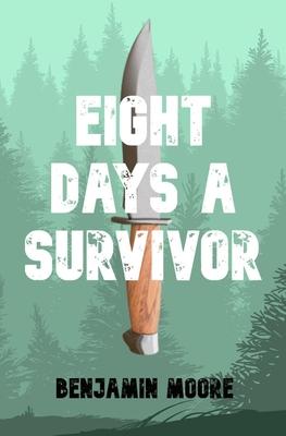 Eight Days a Survivor Cover Image