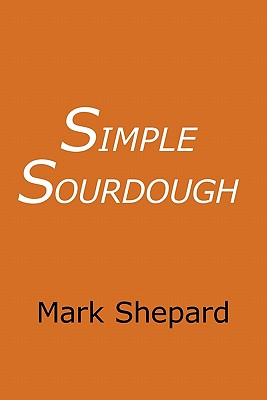 Simple Sourdough: How to Bake the Best Bread in the World Cover Image
