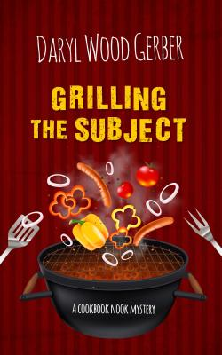 Grilling the Subject (Cookbook Nook Mystery) Cover Image