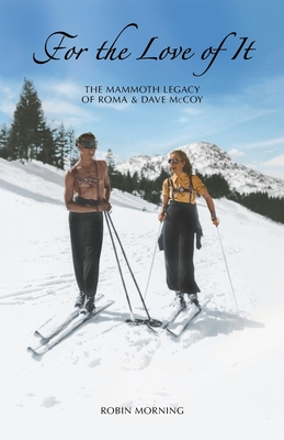 For the Love of It: The Mammoth Legacy of Roma & Dave McCoy Cover Image