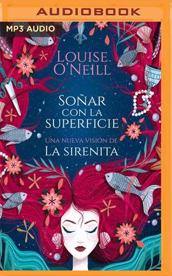 Soñar Con La Superficie: Una Nueva Versión de la Sirenita Cover Image
