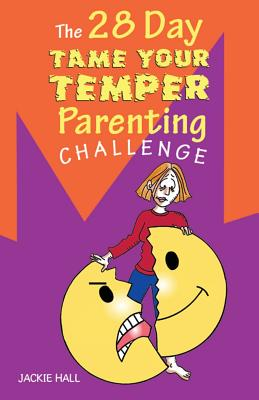 The 28 Day Tame Your Temper Parenting Challenge Cover Image