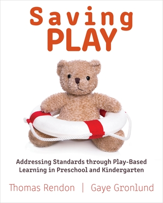 Saving Play: Addressing Standards Through Play-Based Learning in Preschool and Kindergarten Cover Image