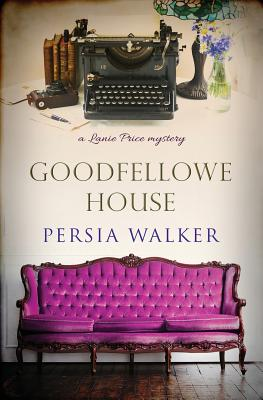 Goodfellowe House: A Lanie Price Mystery Cover Image
