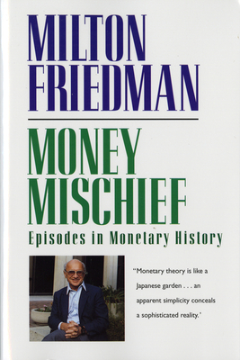 Money Mischief: Episodes in Monetary History Cover Image