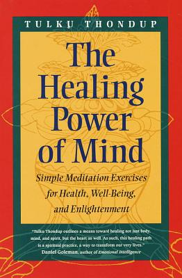 The Healing Power of Mind: Simple Meditation Exercises for Health, Well-Being, and Enlightenment Cover Image