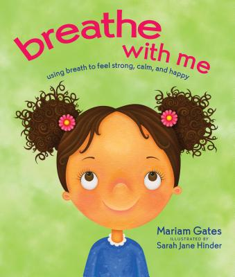 Breathe with Me: Using Breath to Feel Strong, Calm, and Happy Cover Image