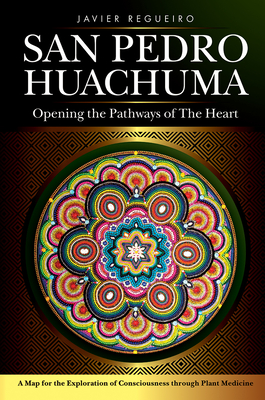 San Pedro Huachuma: Opening the Pathways of the Heart Cover Image