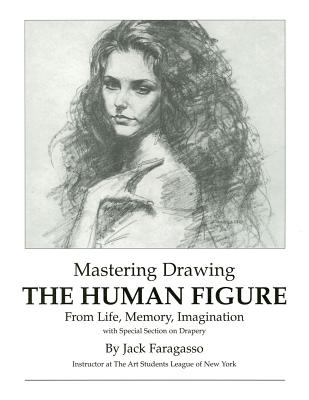 Mastering Drawing the Human Figure from Life, Memory, Imagination Cover Image