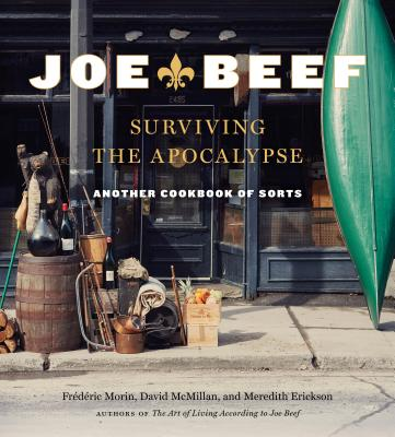 Joe Beef: Surviving the Apocalypse: Another Cookbook of Sorts Cover Image