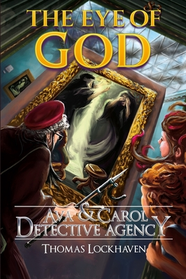 Ava & Carol Detective Agency: The Eye of God Cover Image