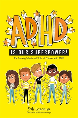 ADHD Is Our Superpower: The Amazing Talents and Skills of Children with ADHD Cover Image