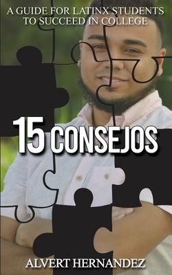 15 Consejos: A Guide for Latinx Students to Succeed in College Cover Image