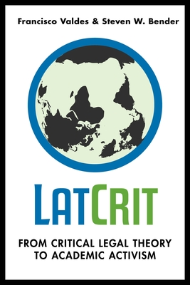 LatCrit: From Critical Legal Theory to Academic Activism Cover Image