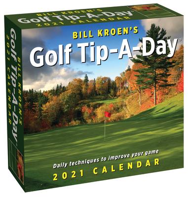 Bill Kroen's Golf Tip-A-Day 2021 Calendar Cover Image