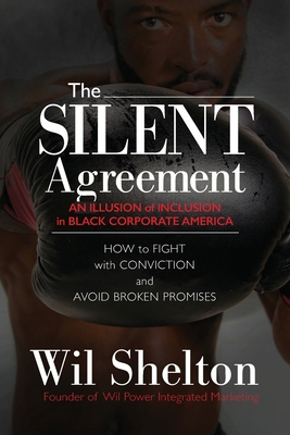 The Silent Agreement: An Illusion of Inclusion in Black Corporate America cover