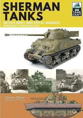 Sherman Tanks of the British Army and Royal Marines: Normandy Campaign 1944 (Tankcraft #2) Cover Image