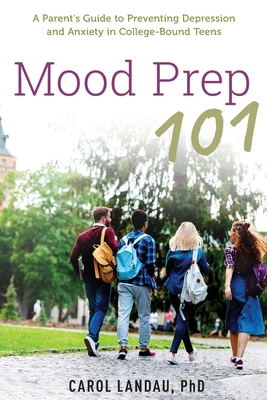 Mood Prep 101: A Parent's Guide to Preventing Depression and Anxiety in College-Bound Teens Cover Image