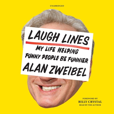 Laugh Lines: My Life Helping Funny People Be Funnier; A Cultural Memoir Cover Image