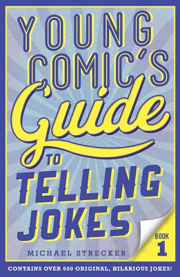 Young Comic's Guide to Telling Jokes: Book 1 Cover Image