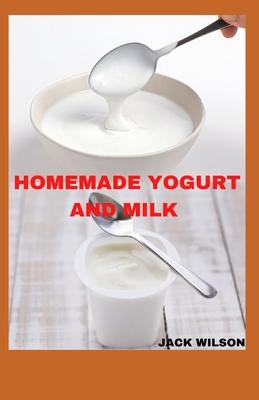 Homemade Yogurt and Milk: method and easiest way to make yogurt Cover Image