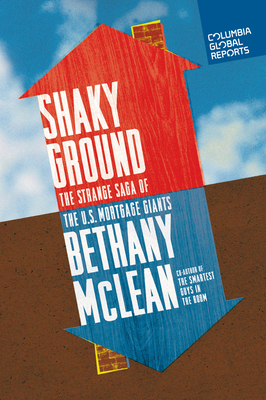 Shaky Ground: The Strange Saga of the U.S. Mortgage Giants Cover Image