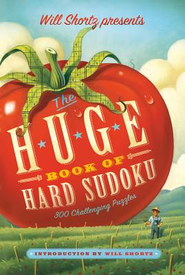 Will Shortz Presents The Huge Book of Hard Sudoku: 300 Challenging Puzzles Cover Image