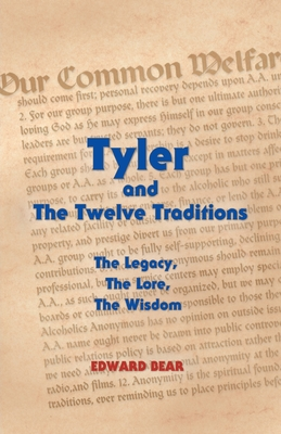 Tyler and the Twelve Traditions: The Legacy, the Lore, the Wisdom the Legacy, the Lore, the Wisdom Cover Image