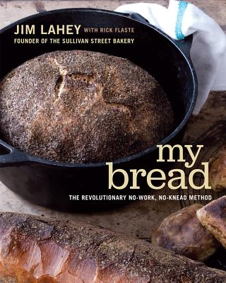 My Bread: The Revolutionary No-Work, No-Knead Method Cover Image