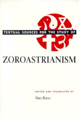 Textual Sources for the Study of Zoroastrianism (Textual Sources for the Study of Religion) Cover Image