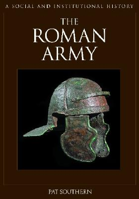 The Roman Army: A Social and Institutional History Cover Image