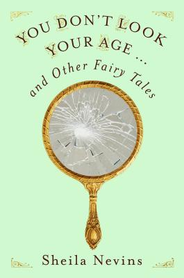 You Don't Look Your Age...and Other Fairy Tales Cover Image