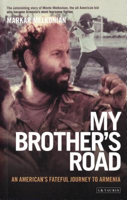 My Brother's Road: An American's Fateful Journey to Armenia Cover Image