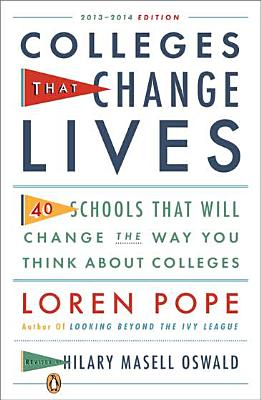 Colleges That Change Lives: 40 Schools That Will Change the Way You Think About Colleges Cover Image