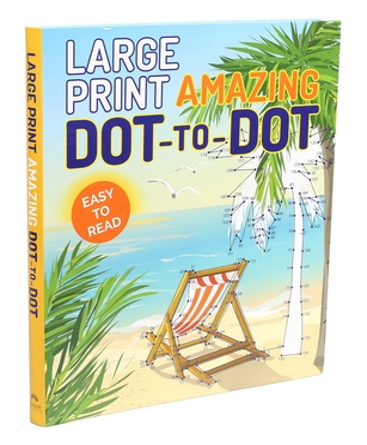 Large Print Amazing Dot-to-Dot (Large Print Puzzle Books) Cover Image