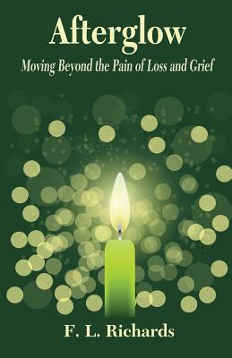 Afterglow: Moving Beyond the Pain of Loss and Grief Cover Image