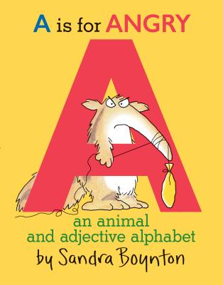 A Is for Angry: An Animal and Adjective Alphabet Cover Image
